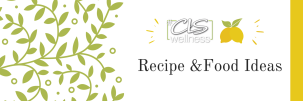 CLS Recipe and Food Ideas